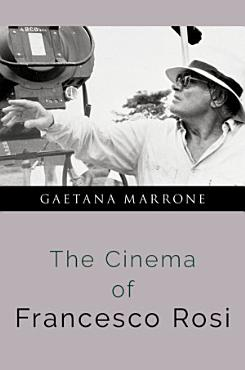 The Cinema of Franceso Rosi PDF