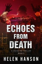 ECHOES FROM DEATH: A Cruise FBI Thriller