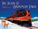 The Train To Christmas Town Book PDF