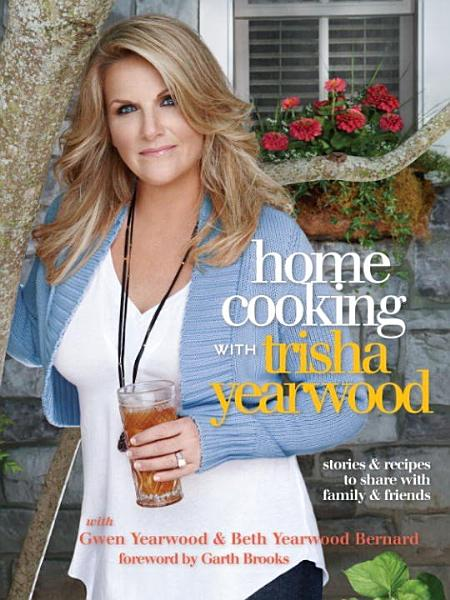 Download Home Cooking with Trisha Yearwood Book
