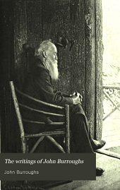 The Writings of John Burroughs: Literary values and other papers