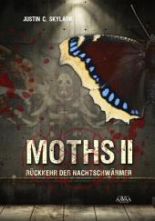 Moths 2: Rückkehr der Nachtschwärmer