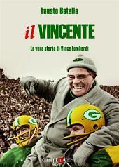 Il Vincente: La vera storia di Vince Lombardi