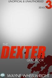 The Dexter Quiz Book Season 3
