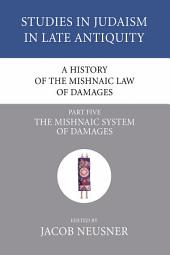A History of the Mishnaic Law of Damages, Part 5: The Mishnaic System of Damages
