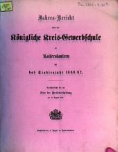 Jahresbericht über die Königlich-Bayerische Kreisgewerbschule und die Landwirthschaftliche Kreiswinterschule zu Kaiserslautern: für das Studienjahr ... 1866/67