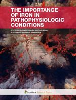 The Importance Of Iron In Pathophysiologic Conditions