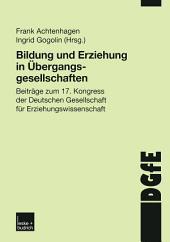 Bildung und Erziehung in Übergangsgesellschaften: Beiträge zum 17. Kongress der Deutschen Gesellschaft für Erziehungswissenschaft