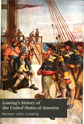 Lossing's history of the United States of America: from the aboriginal times to the present day, Volumes 3-4