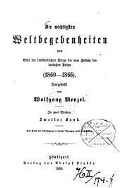 Die wichtigsten Weltbegebenheiten vom Ende des lombardischen Kriegs bis zum Anfang des deutschen Kriegs (1860 - 1866): in zwei Bänden, Band 2