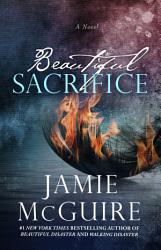 Beautiful Sacrifice A Novel Book PDF