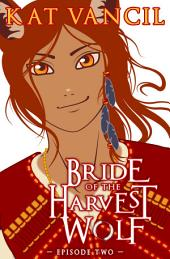 Bride of the Harvest Wolf: Episode Two: A Shifter Deity Romance