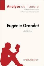 Eugénie Grandet d'Honoré de Balzac (Analyse de l'oeuvre): Comprendre la littérature avec lePetitLittéraire.fr