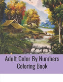 Adult Color By Numbers Coloring Book