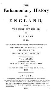 The Parliamentary History of England from the Earliest Period to the Year 1803: Volume 34