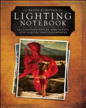 Kevin KubotaÂs Lighting Notebook: 101 Lighting Styles and Setups for Digital Photographers