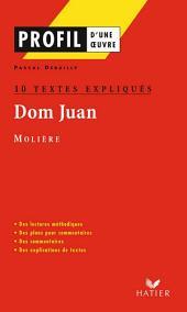 Profil - Molière : Dom Juan : 10 textes expliqués: Analyse littéraire de l'oeuvre