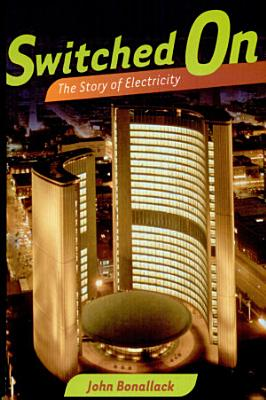 Switched On  The Story of Electricity