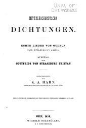 Mittelhochdeutsche Dichtungen: echte Lieder von Gudrun nach Müllenhoff's Kritik; Auszwal ausz Gottfrids von Straszburg Tristan