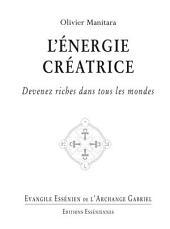 L'énergie créatrice: Devenez riches dans tous les mondes