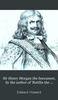 Sir Henry Morgan the buccaneer  by the author of  Rattlin the reefer   c PDF