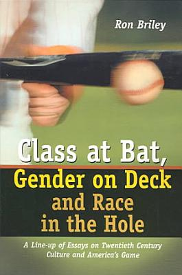 Class at Bat  Gender on Deck and Race in the Hole