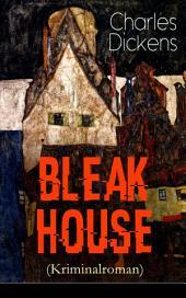 Bleak House (Kriminalroman) - Vollständige deutsche Ausgabe: Justizthriller