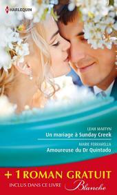 Un mariage à Sunday Creek - Amoureuse du Dr Quintado - Un cadeau pour le Dr Patterson: (promotion)