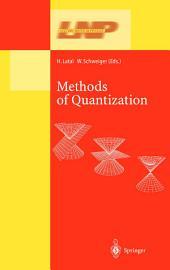 Methods of Quantization: Lectures Held at the 39. Universitätswochen für Kern- und Teilchenphysik, Schladming, Austria