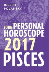 Pisces 2017: Your Personal Horoscope