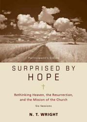 Surprised By Hope Participant S Guide Book PDF