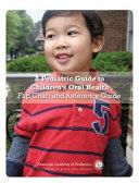 A Pediatric Guide to Children s Oral Health