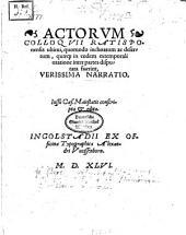 Actorvm Colloqvii Ratisponensis ultimi, quomodo inchoatum ac desertum, quaeq[ue] in eodem extemporali oratione inter partes disputata fuerint, Verissima Narratio
