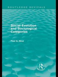 Social Evolution and Sociological Categories  Routledge Revivals  PDF