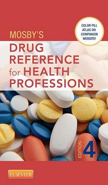 Mosby s Drug Reference for Health Professions   E Book