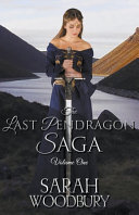 The Last Pendragon Saga Volume 1