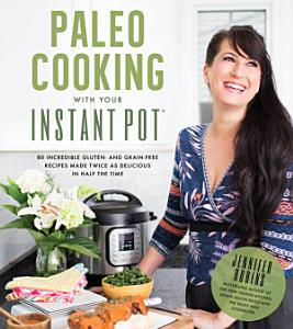 Paleo Cooking With Your Instant Pot Book