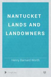 Nantucket Lands and Landowners: Volume 2, Issue 1