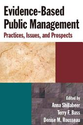 Evidence-Based Public Management: Practices, Issues and Prospects: Practices, Issues and Prospects