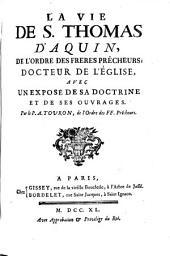 La vie de S. Thomas d'Aquin ...: avec un exposé de sa doctrine et de ses ouvrages
