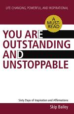 You Are Outstanding and Unstoppable