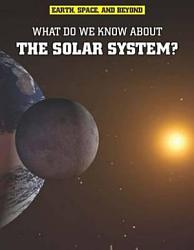 What Do We Know About The Solar System  Book PDF