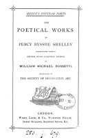 The poetical works of Percy Bysshe Shelley  Unannotated ed  Ed   with a critical mem   by W M  Rossetti PDF