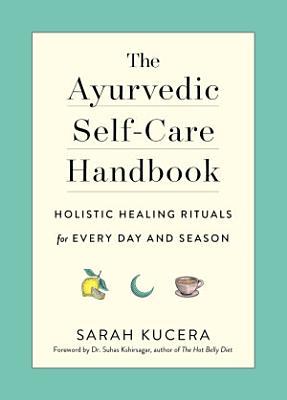The Ayurvedic Self Care Handbook