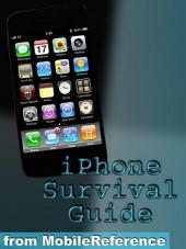 iPhone Survival Guide - Concise Step-by-Step User Guide for iPhone 3G, 3GS: How to Download FREE eBooks, eMail from iPhone, Make Photos and Videos & More