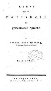 Lehre Von Den Partikeln Der Griechischen Sprache: Band 1