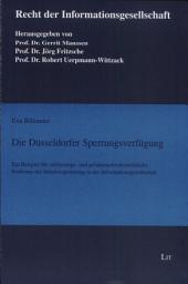 Die Düsseldorfer Sperrungsverfügung: ein Beispiel für verfassungs- und gefahrenabwehrrechtliche Probleme der Inhaltsregulierung in der Informationsgesellschaft