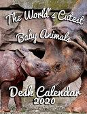 The World's Cutest Baby Animals Desk Calendar 2020
