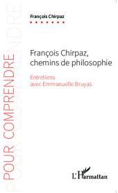 François Chirpaz chemins de philosophie: Entretiens avec Emmanuelle Bruyas