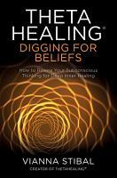 ThetaHealing    Digging for Beliefs PDF